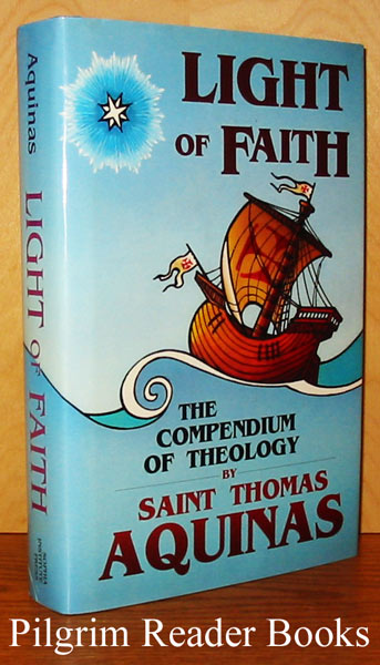 Image for Light of Faith: The Compendium of Theology.