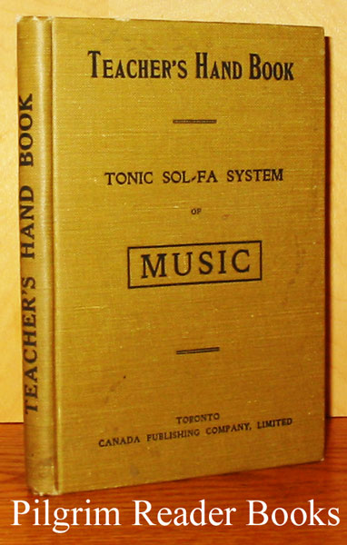 Image for The Teacher's Handbook of the Tonic Sol-Fa System: A Guide to the Teaching of Singing in Schools by the Tonic Sol-Fa System