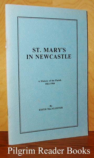 Image for St. Mary's in Newcastle: A History of the Parish 1862-1984.