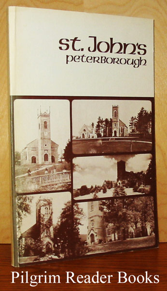 Image for St. John's Peterborough, The Sesquicentennial History of an Anglican Parish, 1826-1976.