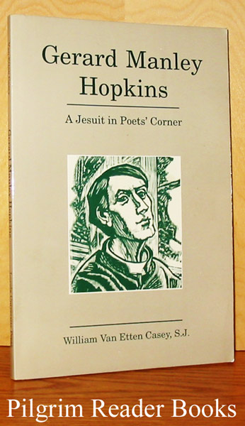 Image for Gerard Manley Hopkins: A Jesuit in Poets' Corner.