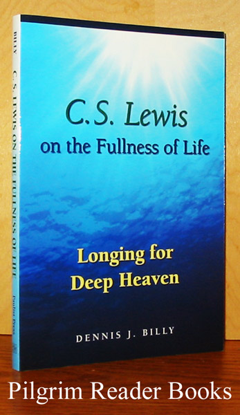 Image for C. S. Lewis on the Fullness of Life: Longing for Deep Heaven.