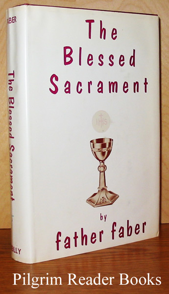 Image for The Blessed Sacrament: or the Works and Ways of God. (New Edition).