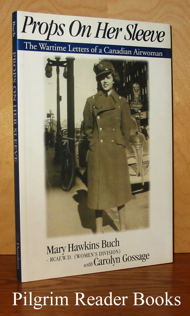 Image for Props on Her Sleeve: The Wartime Letters of a Canadian Airwoman.