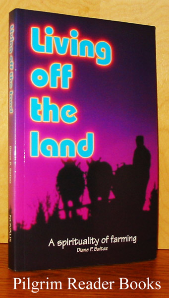 Image for Living off the Land; a Spirituality of Farming