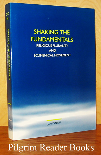 Image for Shaking the Fundamentals: Religious Plurality and Ecumenical Movement.
