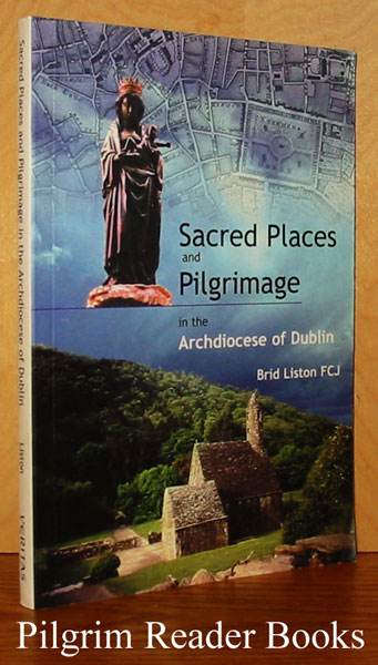 Image for Sacred Places and Pilgrimage in the Archdiocese of Dublin.