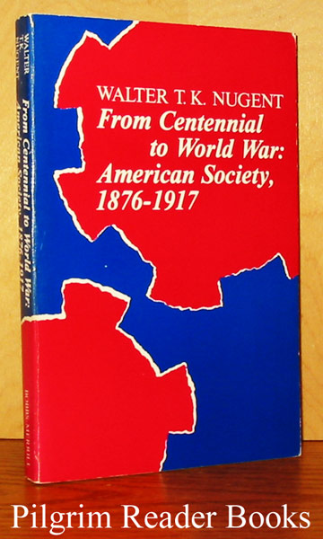 Image for From Centennial to World War: American Society, 1876-1917.