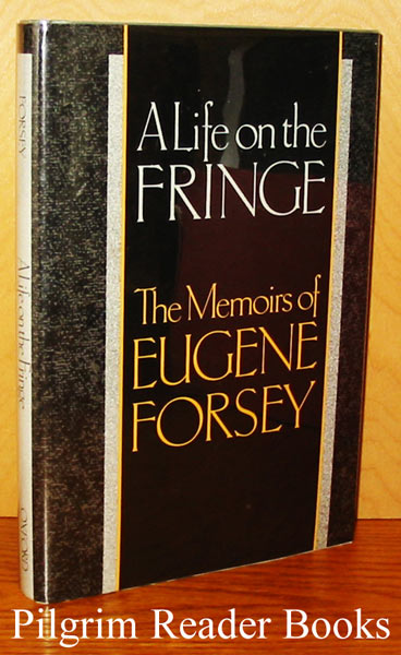 Image for A Life on the Fringe: The Memoirs of Eugene Forsey.