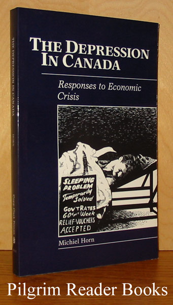 Image for The Depression in Canada, Responses to Economic Crisis.