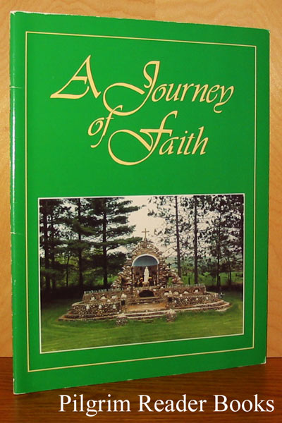 Image for A Journey Of Faith: The Shrine Of St. Ann, Cormac, Ontario. 1938-1988