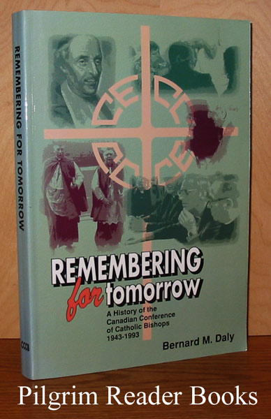 Image for Remembering for Tomorrow: A History of the Canadian Conference of Catholic Bishops, 1943-1993.