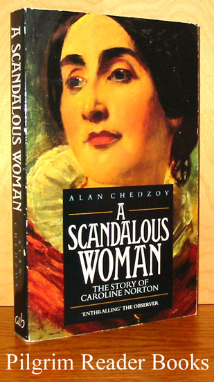 Image for A Scandalous Woman: The Story of Caroline Norton.