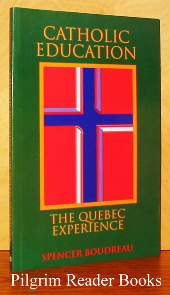 Image for Catholic Education: The Quebec Experience.