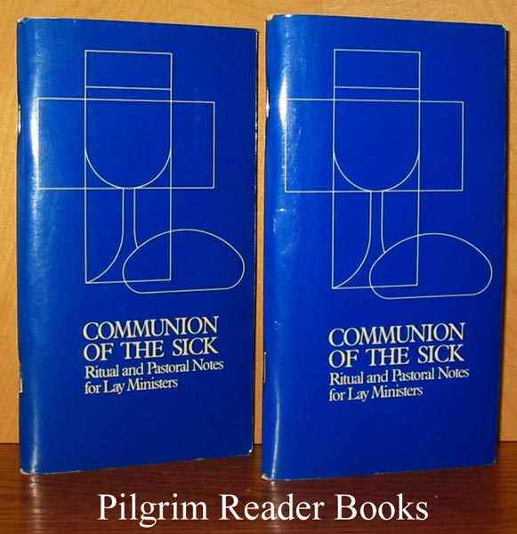 Image for Communion of the Sick: Ritual and Pastoral Notes for Lay Ministers. Two copies.