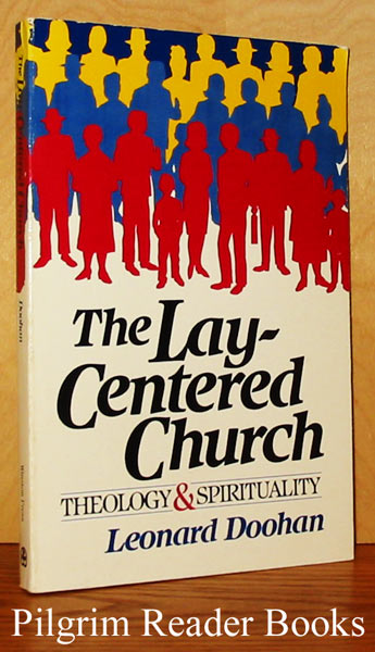 Image for The Lay-Centered Church: Theology & Spirituality.