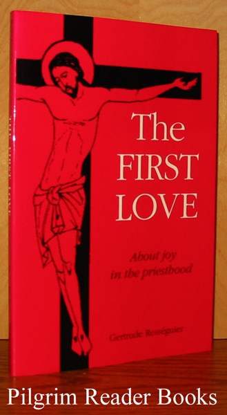Image for The First Love: About Joy in the Priesthood.