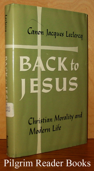 Image for Back to Jesus: Christian Morality and Modern Life.