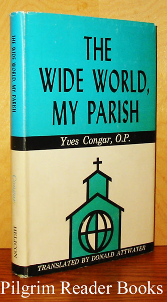 Image for The Wide World My Parish: Salvation and Its Problems.