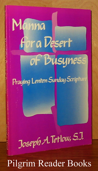 Image for Manna for a Desert of Busyness: Praying Lenten Sunday Scripture.