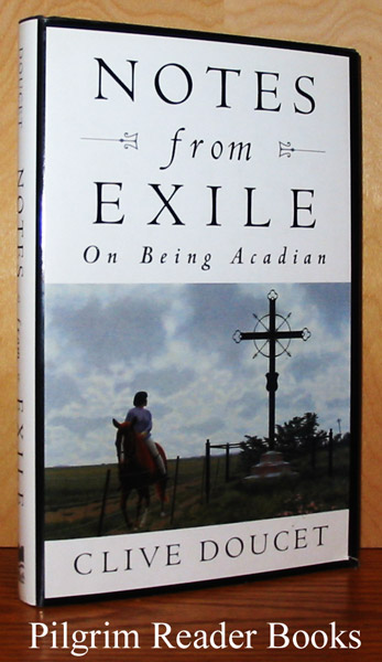 Image for Notes from Exile: On Being Acadian.