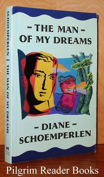 Image for The Man of My Dreams: Stories by Diane Schoemperlen.