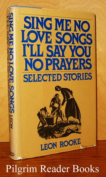 Image for Sing Me No Love Songs, I'll Say You No Prayers. Selected Stories.