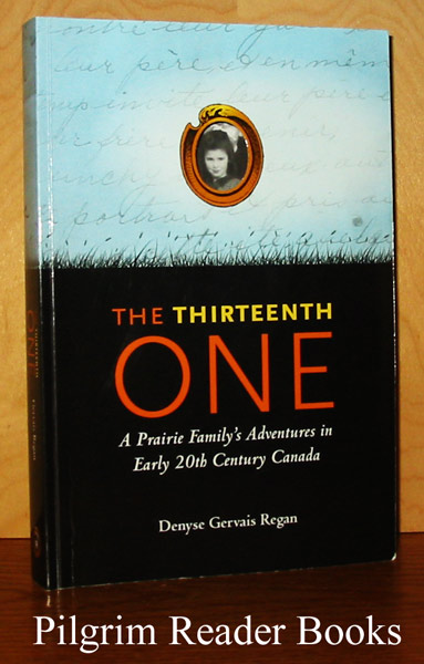 Image for The Thirteenth One, A Prairie Family's Adventures in Early 20th Century Canada