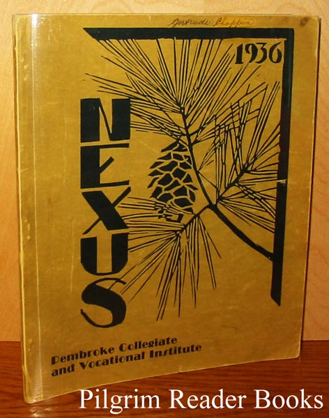 Image for Nexus, Being the Seventh Volume and the Issue of 1936 (Pembroke Collegiate and Vocational Institute)