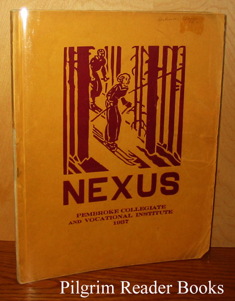 Image for Nexus, Being the Eighth Volume and the Issue of 1937 (Pembroke Collegiate and Vocational Institute)