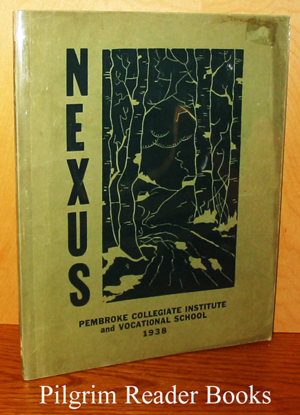 Image for Nexus, Being the Ninth Volume and the Issue of 1938 (Pembroke Collegiate and Vocational Institute)