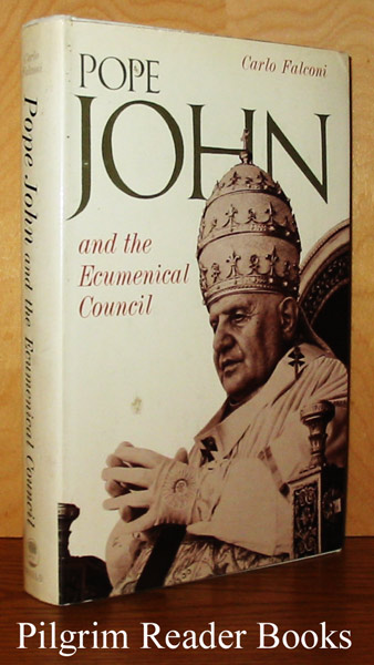 Image for Pope John and the Ecumenical Council: A Diary of the Second Vatican Council, September - December 1962.