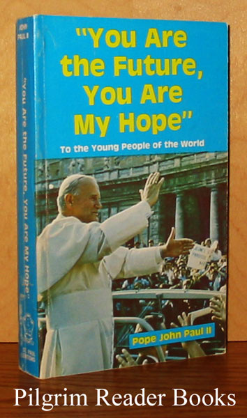 Image for You Are the Future, You Are My Hope: To the Young People of the World.