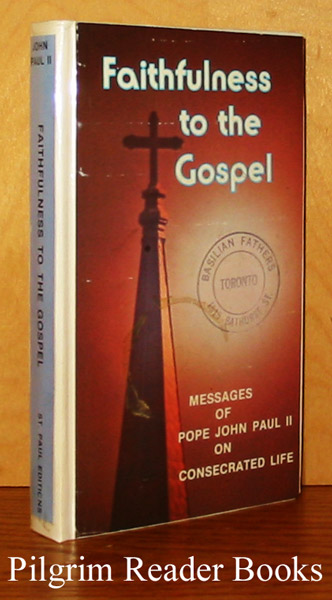 Image for Faithfulness to the Gospel: Messages of Pope John Paul II on Consecrated Life.