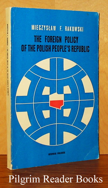 Image for The Foreign Policy of the Polish People's Republic: Sketches from Thirty Years of History.