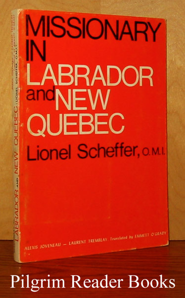 Image for Missionary in Labrador and New Quebec (Lionel Scheffer, OMI)