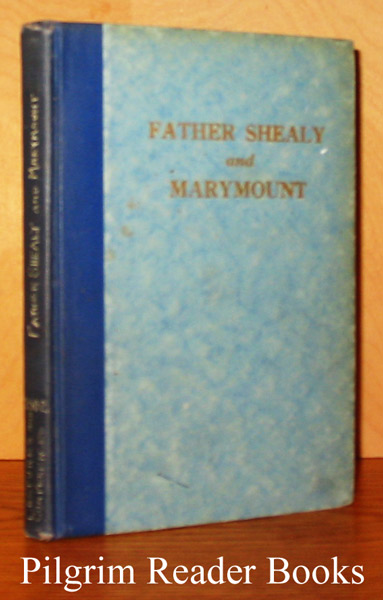 Image for Father Shealy and Marymount, His Lectures and Conferences