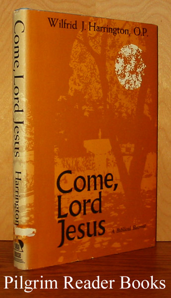 Image for Come, Lord Jesus: A Biblical Retreat.