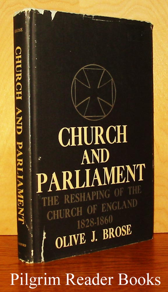 Image for Church and Parliament: The Reshaping of the Church of England, 1828-1860.