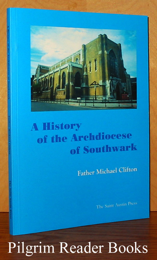 Image for A History of the Archdiocese of Southwark from 1850 to the Present Day.