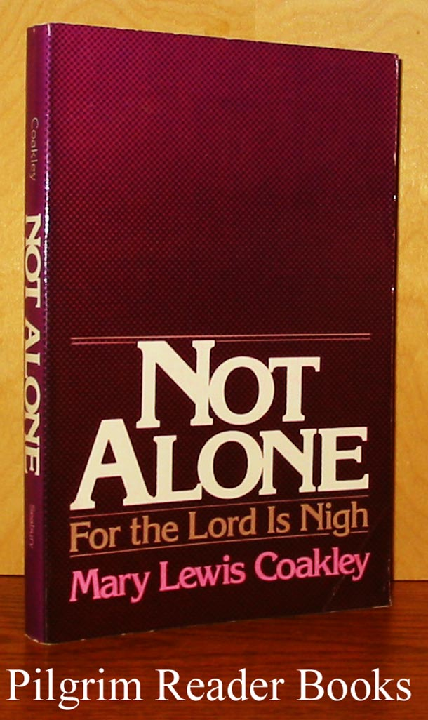 Image for Not Alone for the Lord is Nigh.