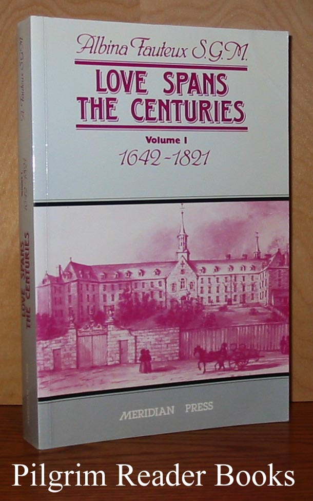 Image for Love Spans the Centuries: 1642 - 1821. Volume 1 only.