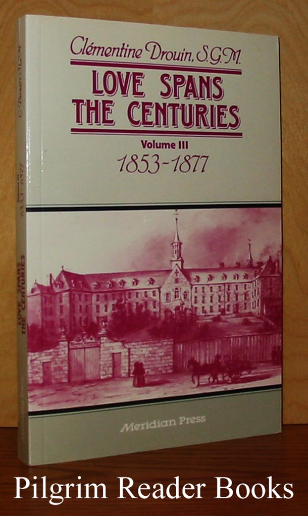 Image for Love Spans the Centuries: 1853 - 1877. Volume 3 only.
