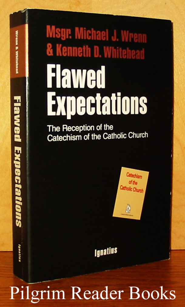 Image for Flawed Expectations: The Reception of the Catechism of the Catholic Church.
