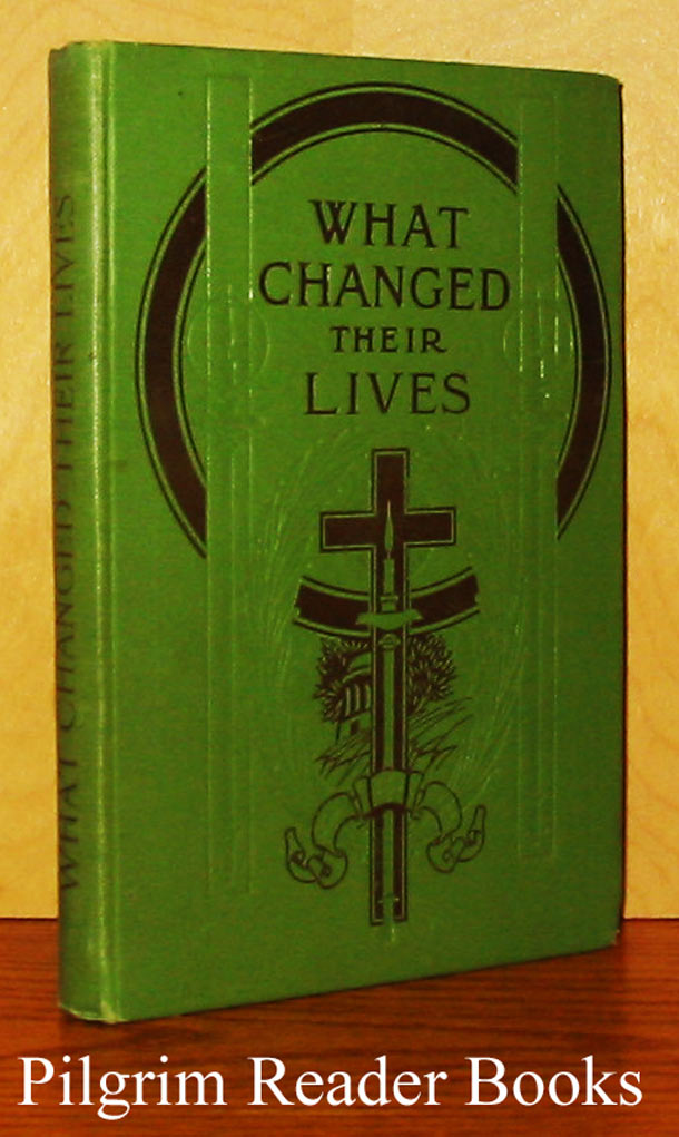 Image for What Changed Their Lives? Striking Episodes From Lives of Saints.