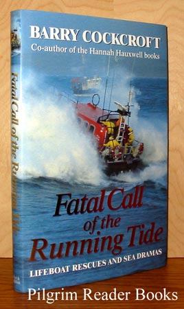 Image for Fatal Call of the Running Tide; Lifeboat Rescues and Sea Dramas.