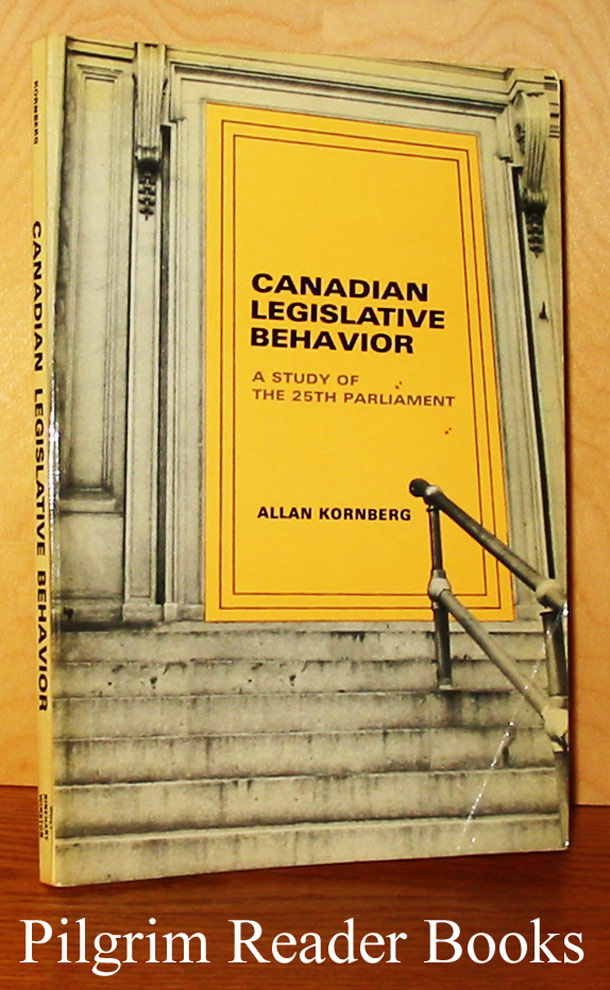 Image for Canadian Legislative Behavior: A Study of the 25th Parliament.
