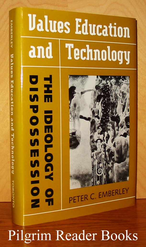 Image for Values Education and Technology: The Ideology of Dispossession