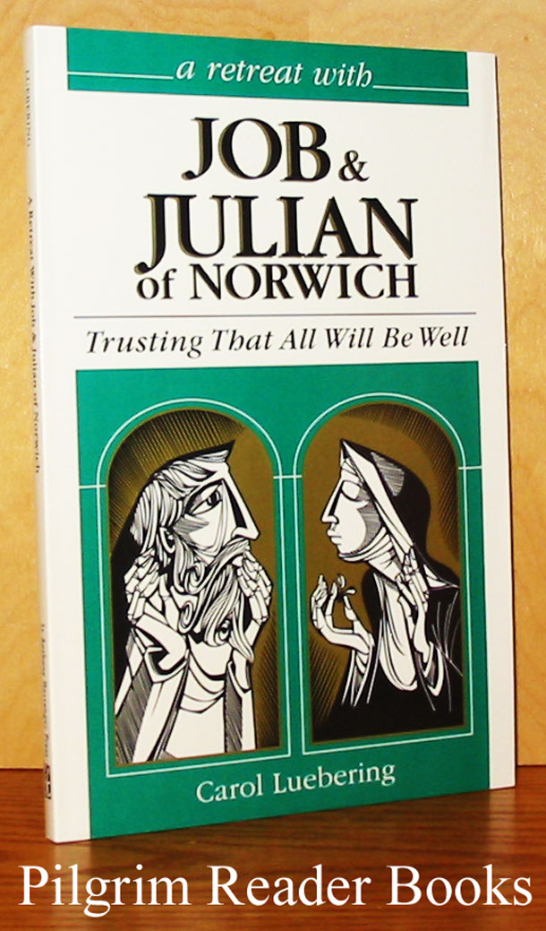 Image for A Retreat With Job and Julian of Norwich: Trusting That All Will Be Well.