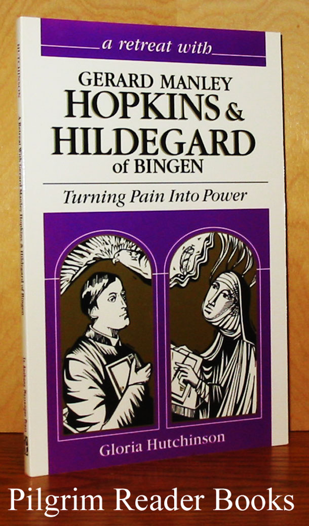 Image for A Retreat With Gerard Manley Hopkins & Hildegard of Bingen: Turning Pain into Power.